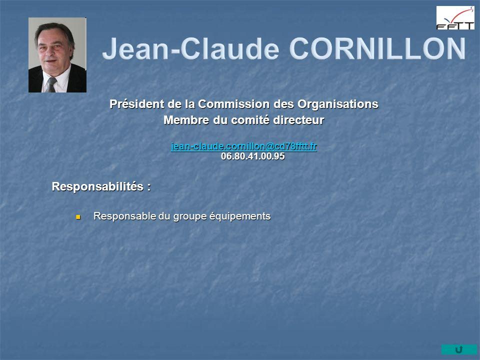 Président de la Commission des Organisations Membre du comité directeur jean-claude.cornillon@cd78fftt.fr jean-claude.cornillon@cd78fftt.fr 06.80.41.0