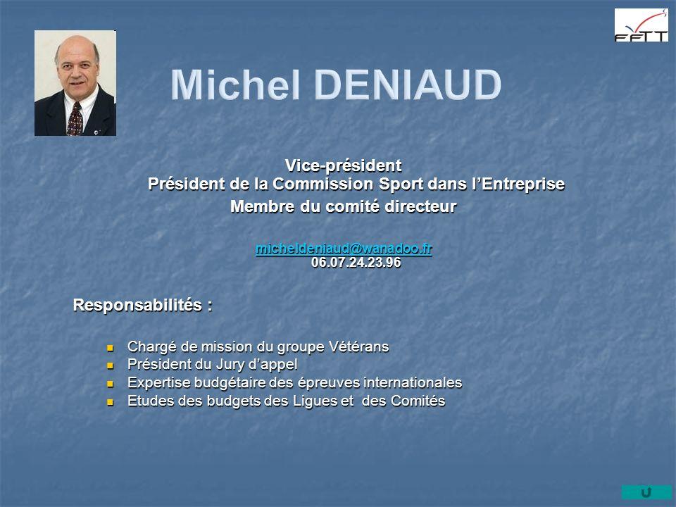 Vice-président Président de la Commission Sport dans lEntreprise Membre du comité directeur micheldeniaud@wanadoo.fr micheldeniaud@wanadoo.fr 06.07.24