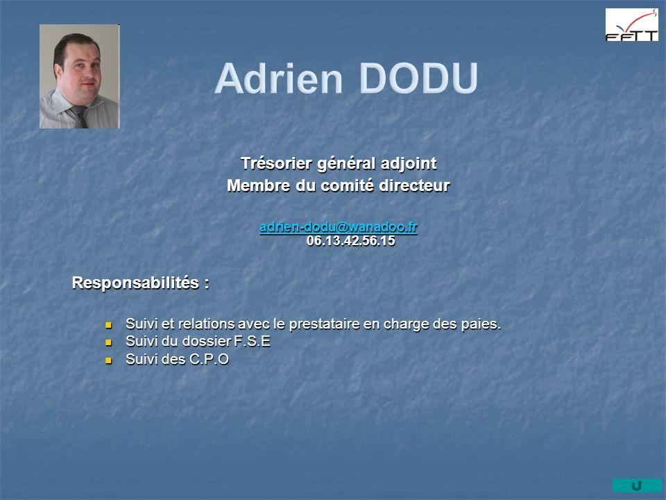 Trésorier général adjoint Membre du comité directeur adrien-dodu@wanadoo.fr adrien-dodu@wanadoo.fr 06.13.42.56.15 adrien-dodu@wanadoo.fr Responsabilit