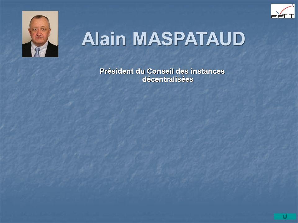 Alain MASPATAUD Président du Conseil des instances décentralisées