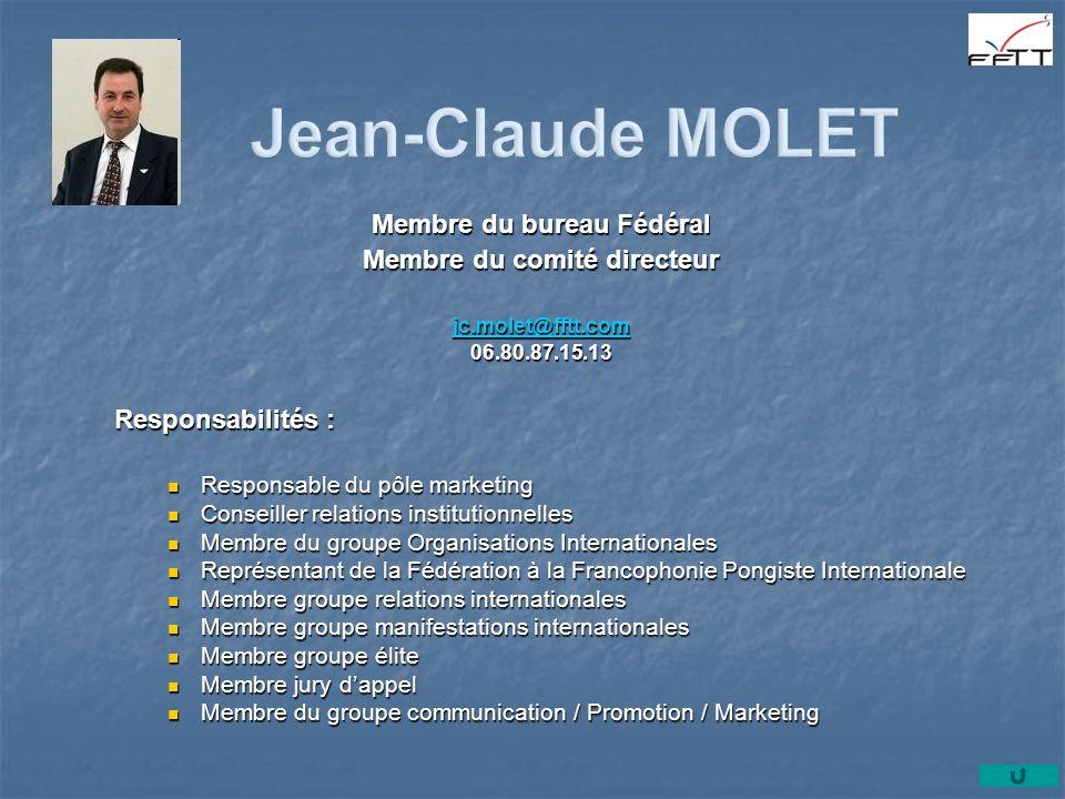 Membre du bureau Fédéral Membre du comité directeur jc.molet@fftt.com 06.80.87.15.13 Responsabilités : Responsable du pôle marketing Responsable du pô
