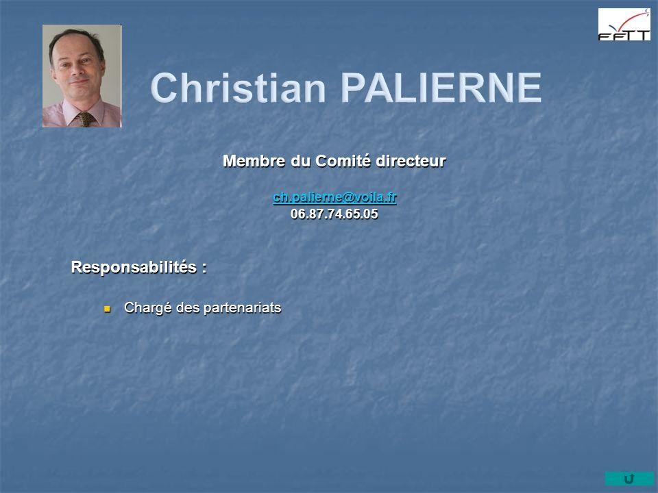 Membre du Comité directeur ch.palierne@voila.fr 06.87.74.65.05 Responsabilités : Chargé des partenariats Chargé des partenariats
