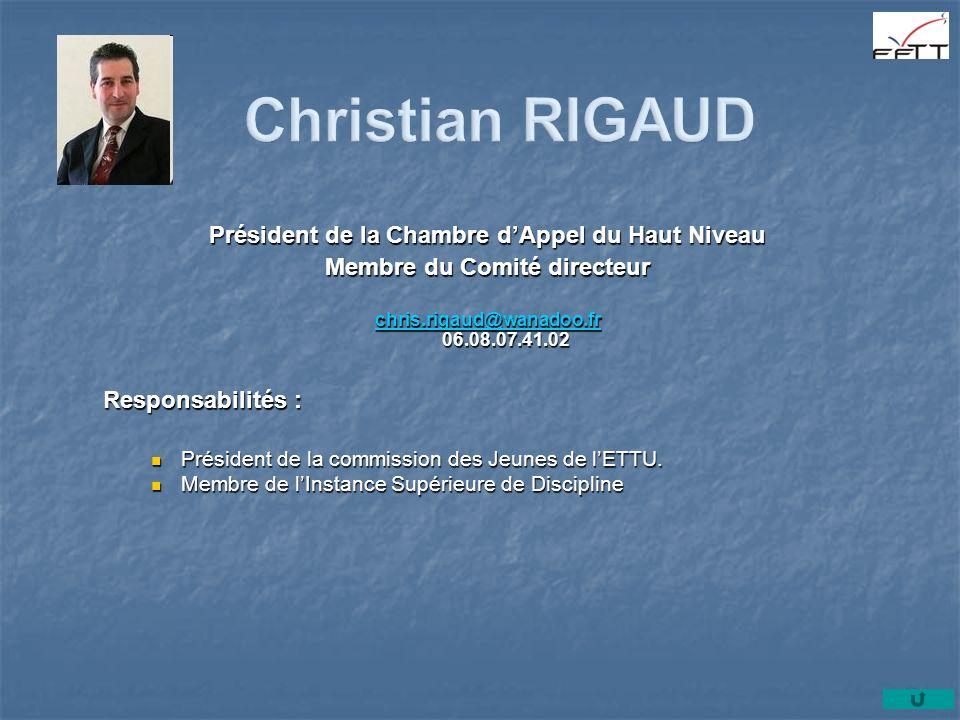Président de la Chambre dAppel du Haut Niveau Membre du Comité directeur chris.rigaud@wanadoo.fr chris.rigaud@wanadoo.fr 06.08.07.41.02 chris.rigaud@w
