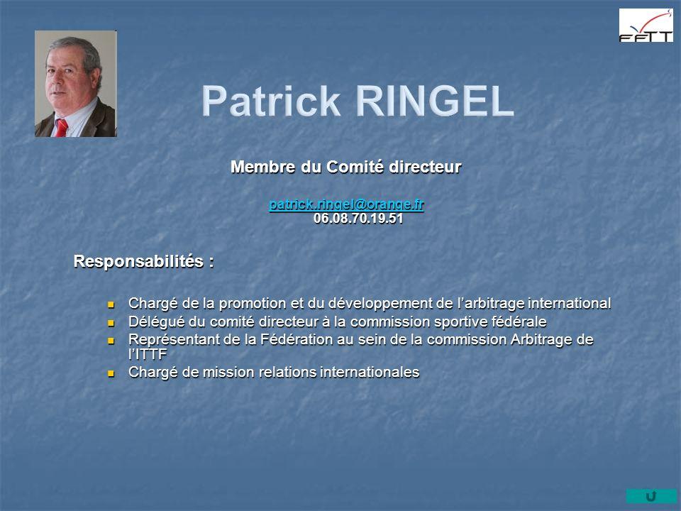 Membre du Comité directeur patrick.ringel@orange.fr patrick.ringel@orange.fr 06.08.70.19.51 patrick.ringel@orange.fr Responsabilités : Chargé de la pr