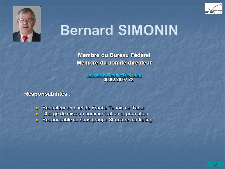 Membre du Bureau Fédéral Membre du comité directeur bernardsimonin@aol.com bernardsimonin@aol.com 06.82.28.97.72 bernardsimonin@aol.com Responsabilité