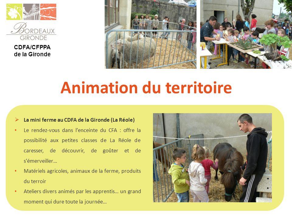 CDFA/CFPPA de la Gironde Animation du territoire La mini ferme au CDFA de la Gironde (La Réole) Le rendez-vous dans lenceinte du CFA : offre la possib