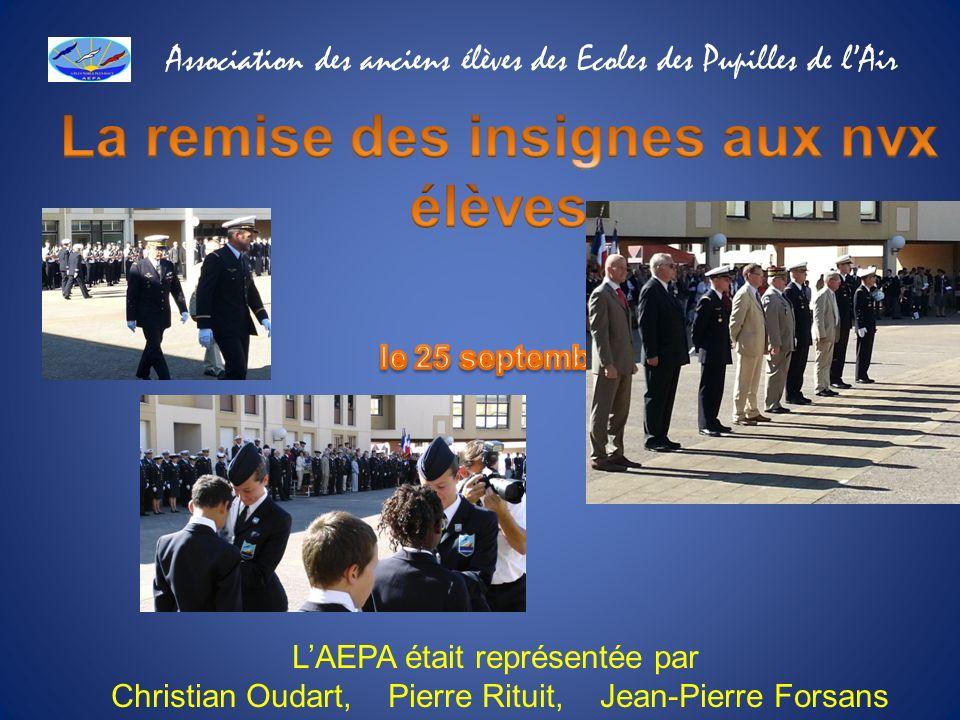 LAEPA était représentée par Christian Oudart, Pierre Rituit, Jean-Pierre Forsans Association des anciens élèves des Ecoles des Pupilles de lAir