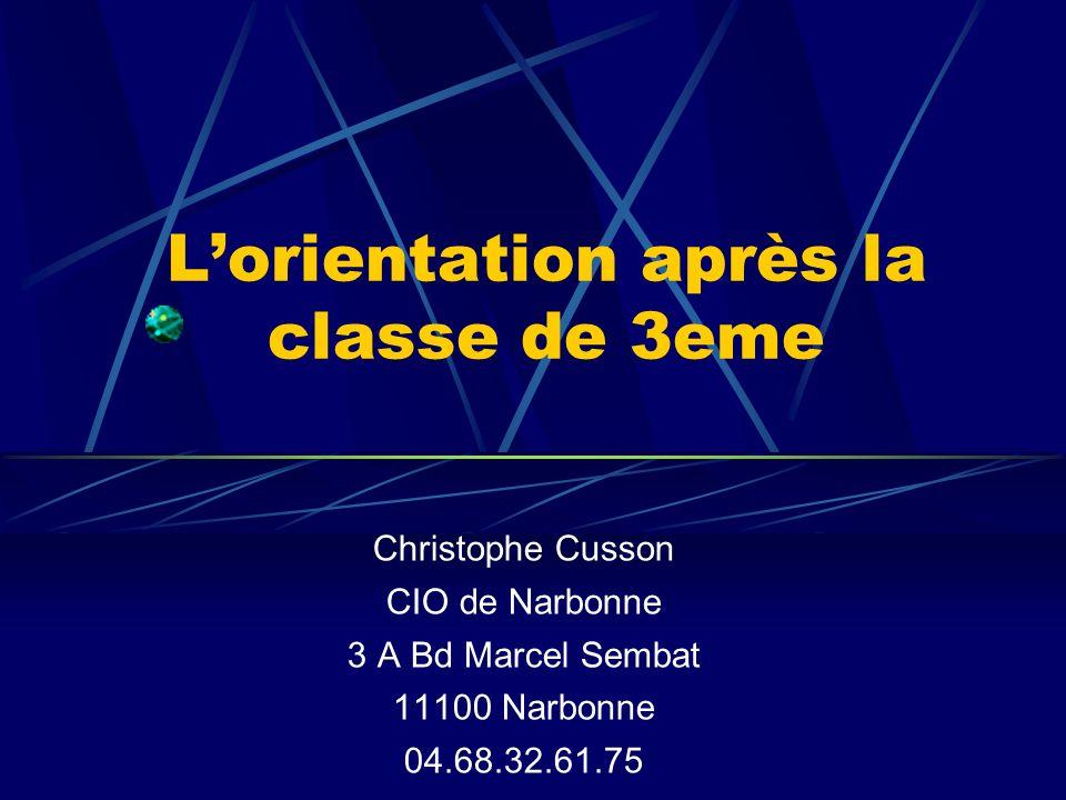 Lorientation après la classe de 3eme Christophe Cusson CIO de Narbonne 3 A Bd Marcel Sembat 11100 Narbonne 04.68.32.61.75