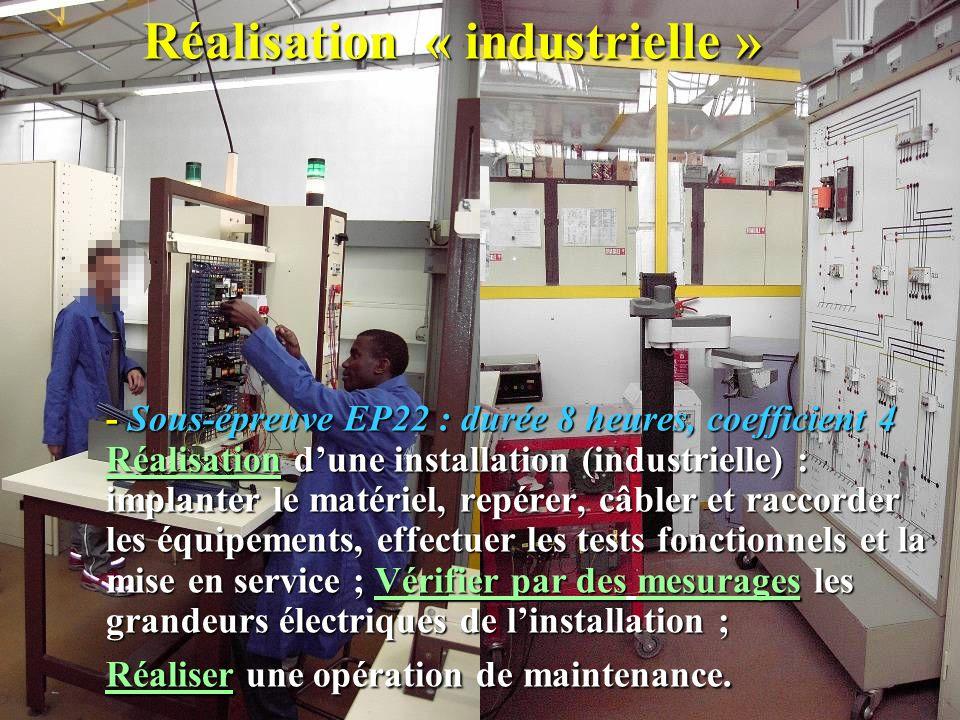 Réalisation « industrielle » - Sous-épreuve EP22 : durée 8 heures, coefficient 4 Réalisation dune installation (industrielle) : implanter le matériel,