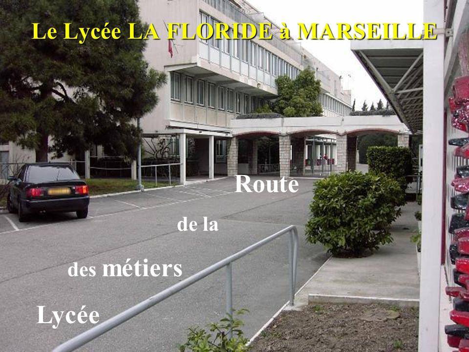 Le Lycée LA FLORIDE à MARSEILLE Route de la des métiers Lycée
