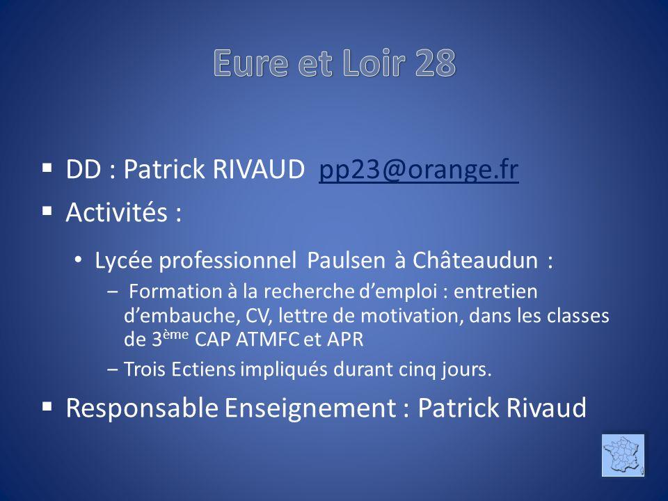 DD : Patrick RIVAUD pp23@orange.frpp23@orange.fr Activités : Lycée professionnel Paulsen à Châteaudun : Formation à la recherche demploi : entretien d