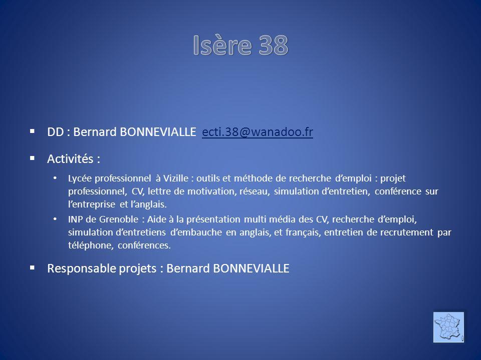 DD : Bernard BONNEVIALLE ecti.38@wanadoo.frecti.38@wanadoo.fr Activités : Lycée professionnel à Vizille : outils et méthode de recherche demploi : pro