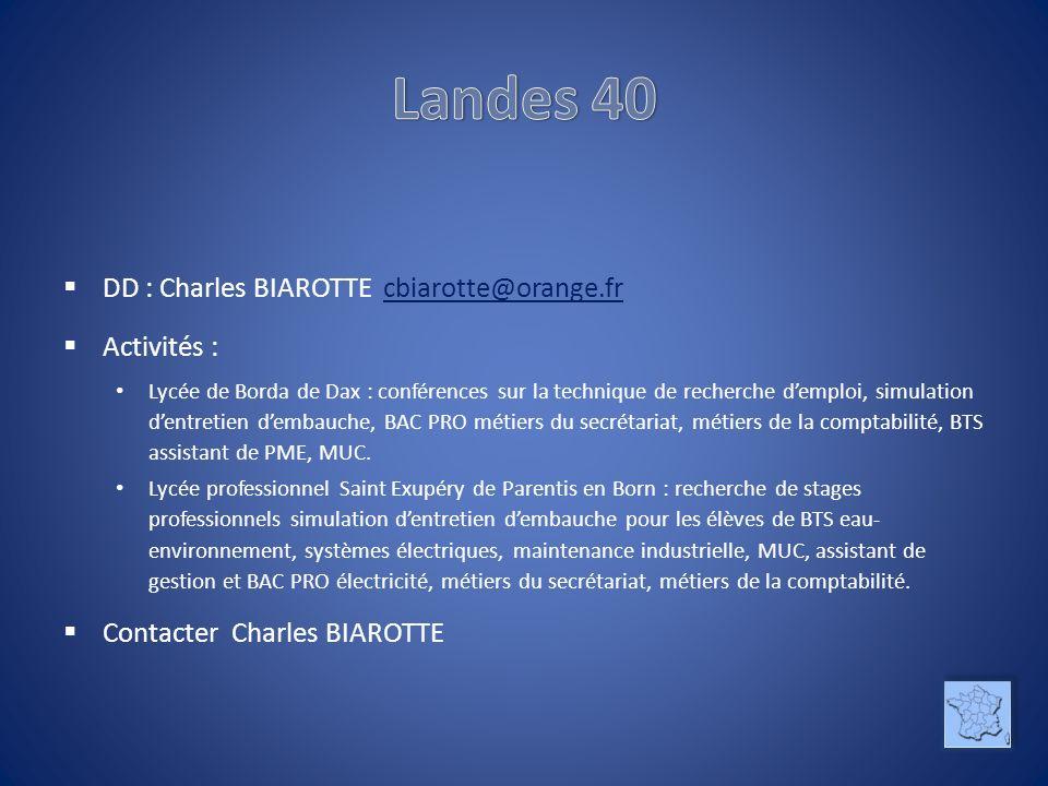 DD : Charles BIAROTTE cbiarotte@orange.frcbiarotte@orange.fr Activités : Lycée de Borda de Dax : conférences sur la technique de recherche demploi, si