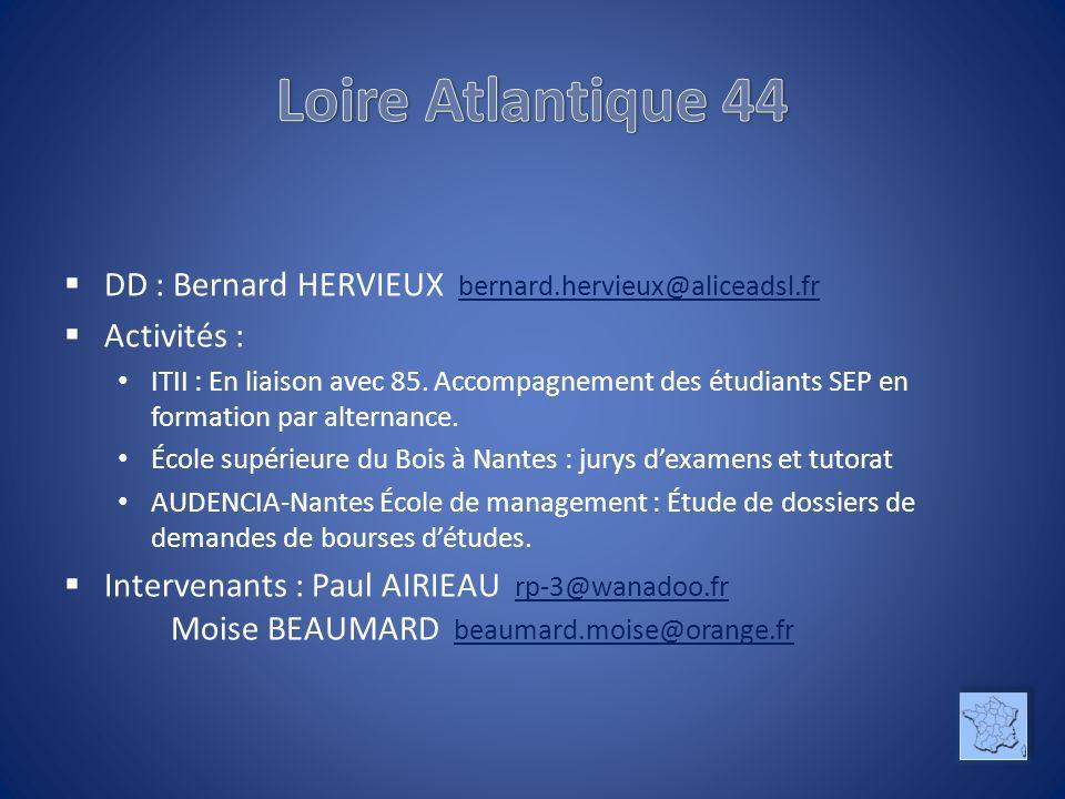 DD : Bernard HERVIEUX bernard.hervieux@aliceadsl.fr bernard.hervieux@aliceadsl.fr Activités : ITII : En liaison avec 85. Accompagnement des étudiants