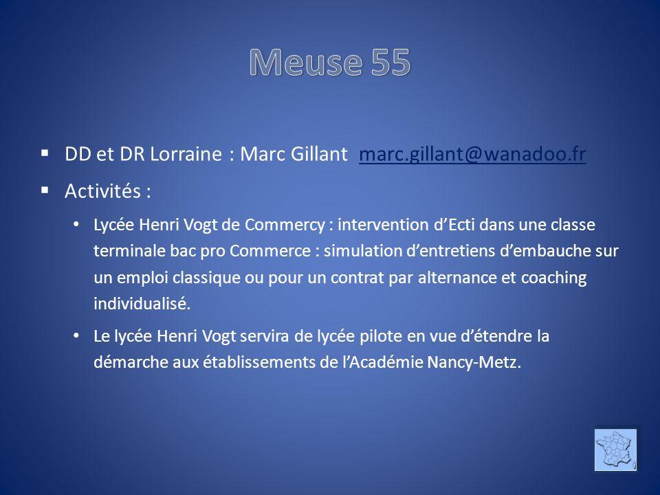 DD et DR Lorraine : Marc Gillant marc.gillant@wanadoo.frmarc.gillant@wanadoo.fr Activités : Lycée Henri Vogt de Commercy : intervention dEcti dans une