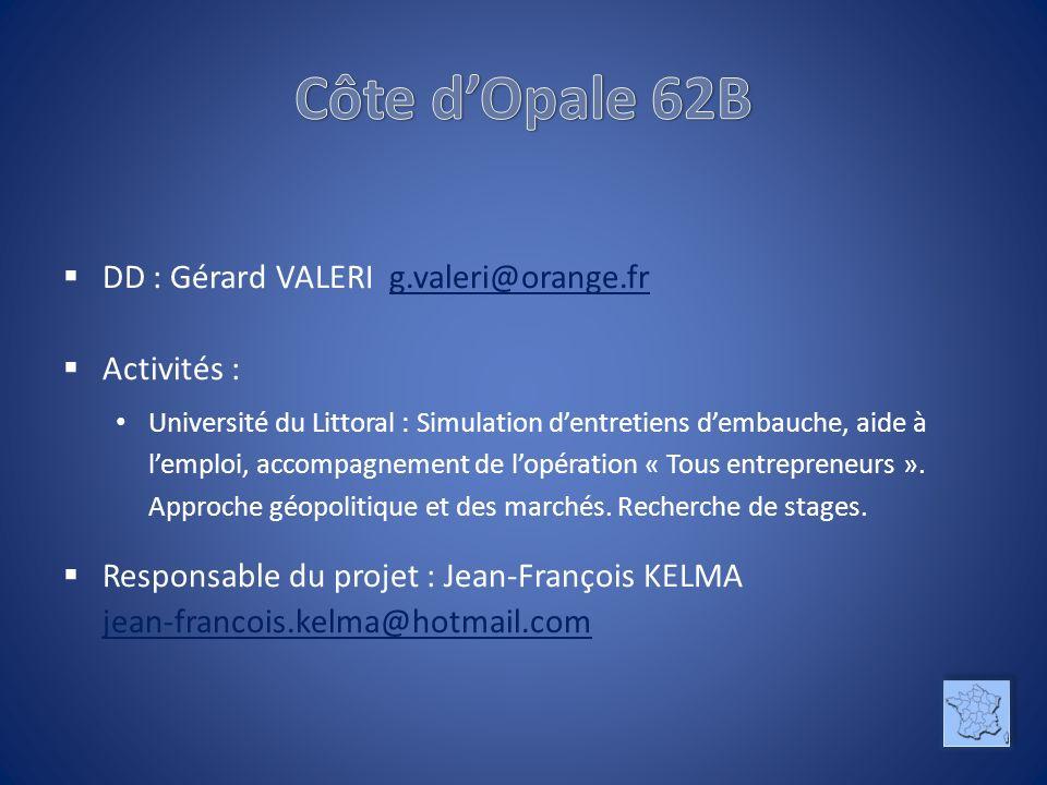 DD : Gérard VALERI g.valeri@orange.frg.valeri@orange.fr Activités : Université du Littoral : Simulation dentretiens dembauche, aide à lemploi, accompa
