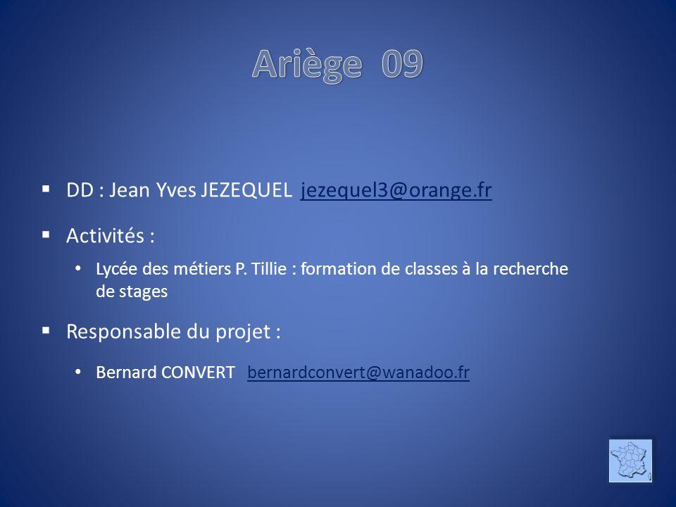 DD : Jean Yves JEZEQUEL jezequel3@orange.frjezequel3@orange.fr Activités : Lycée des métiers P. Tillie : formation de classes à la recherche de stages
