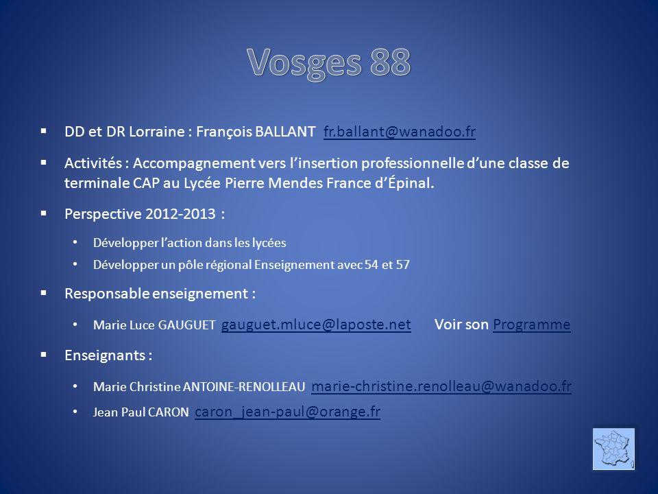 DD et DR Lorraine : François BALLANT fr.ballant@wanadoo.fr fr.ballant@wanadoo.fr Activités : Accompagnement vers linsertion professionnelle dune class