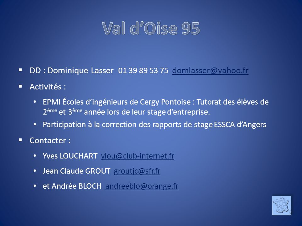 DR : Henri BOURNISIEN bournisien.h@orange.fr bournisien.h@orange.fr Activités : Démarches en vue dune intervention à lIUT de Tremblay 93 Perspective 2012-2013 : Intervention à lUniversité de Créteil 94 Enseignant : Michel MONIN moninmarcel@yahoo.frmoninmarcel@yahoo.fr Contacter : Michel GROS michelj.gros@free.fr (IUT Tremblay)michelj.gros@free.fr Jean GROSSET grousset.jean@wanadoo.fr (Université de Créteil)grousset.jean@wanadoo.fr Michel DUCLOS (Université de Créteil) 01 64 06 02 32 Jean-Claude DEMEULLE