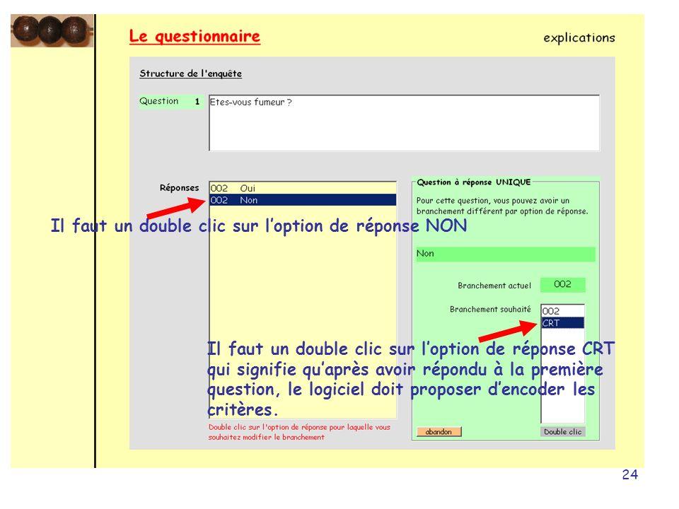 24 Il faut un double clic sur loption de réponse NON Il faut un double clic sur loption de réponse CRT qui signifie quaprès avoir répondu à la premièr