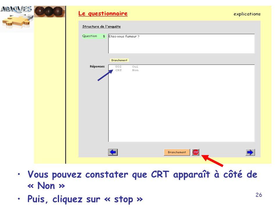 26 Vous pouvez constater que CRT apparaît à côté de « Non » Puis, cliquez sur « stop »