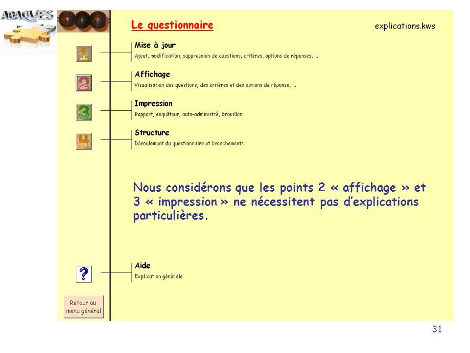 31 Nous considérons que les points 2 « affichage » et 3 « impression » ne nécessitent pas dexplications particulières.