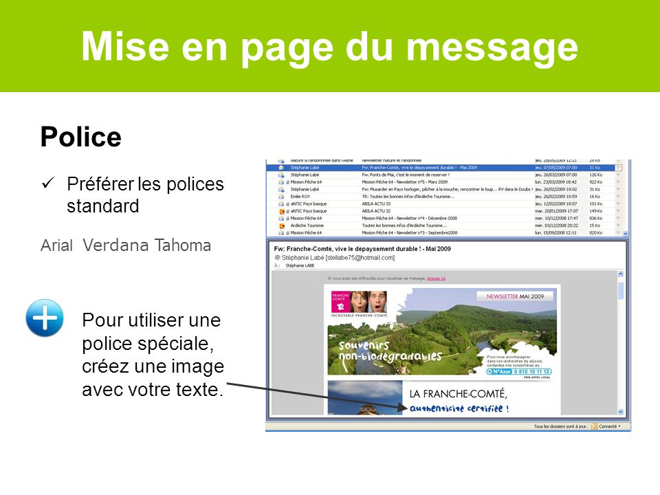 Ratio textes & images Filtres anti-spams très attentifs à ce ratio Attention, ne pas mettre que des images .