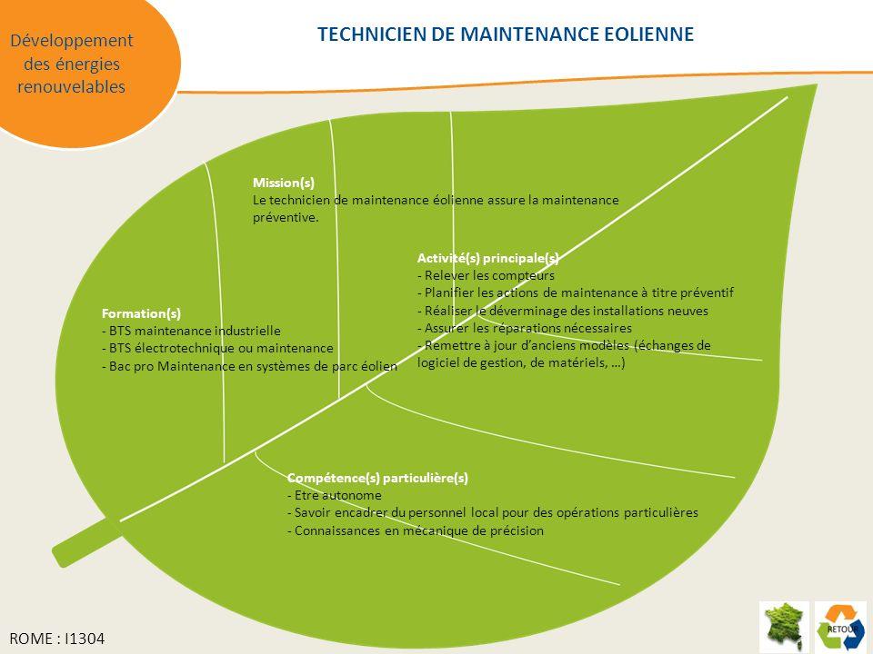 Mission(s) Le technicien de maintenance éolienne assure la maintenance préventive. Activité(s) principale(s) - Relever les compteurs - Planifier les a