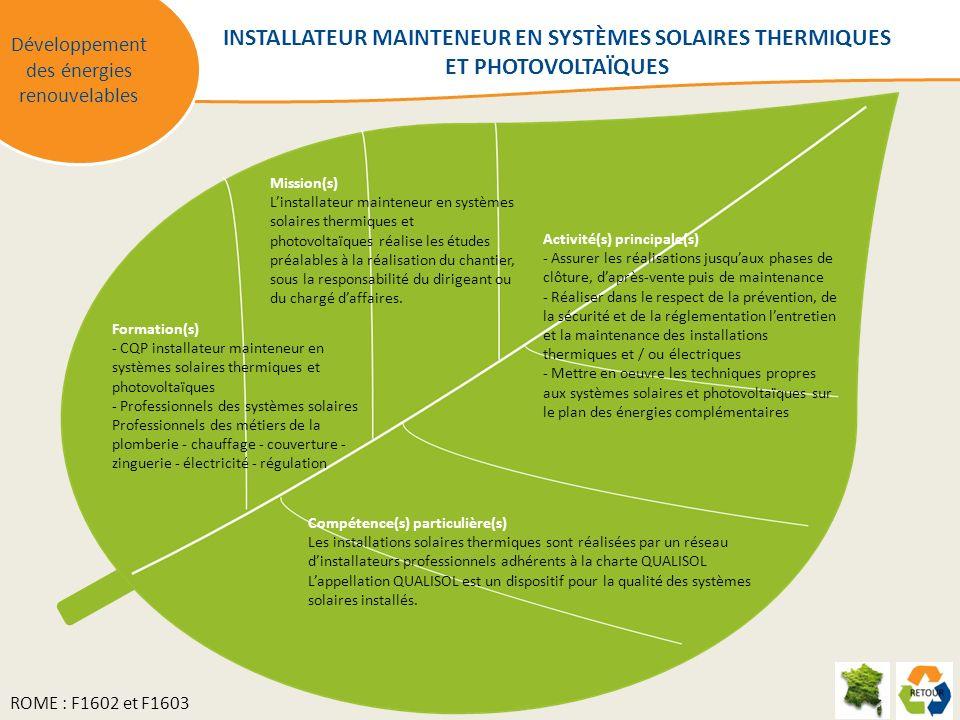 Mission(s) Linstallateur mainteneur en systèmes solaires thermiques et photovoltaïques réalise les études préalables à la réalisation du chantier, sous la responsabilité du dirigeant ou du chargé daffaires.