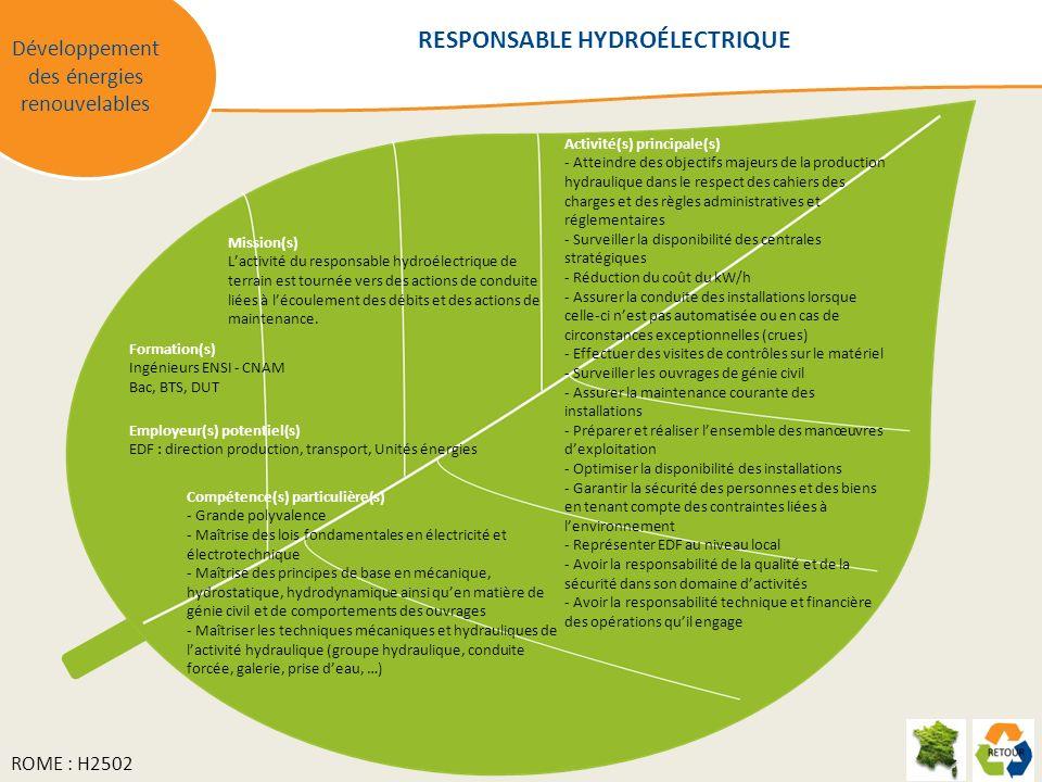Mission(s) Lactivité du responsable hydroélectrique de terrain est tournée vers des actions de conduite liées à lécoulement des débits et des actions