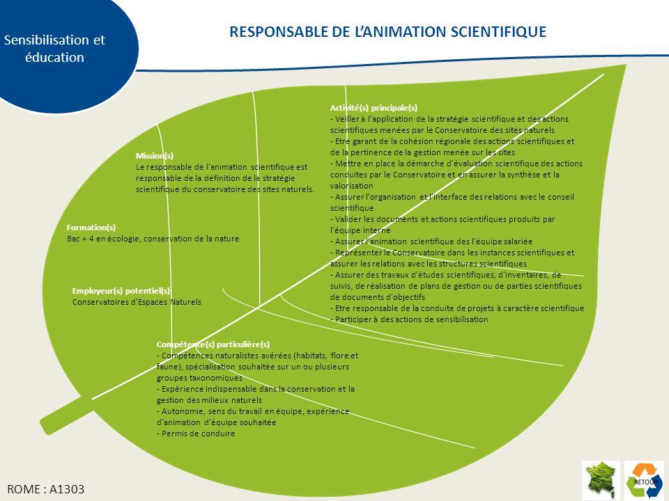 Mission(s) Le responsable de lanimation scientifique est responsable de la définition de la stratégie scientifique du conservatoire des sites naturels