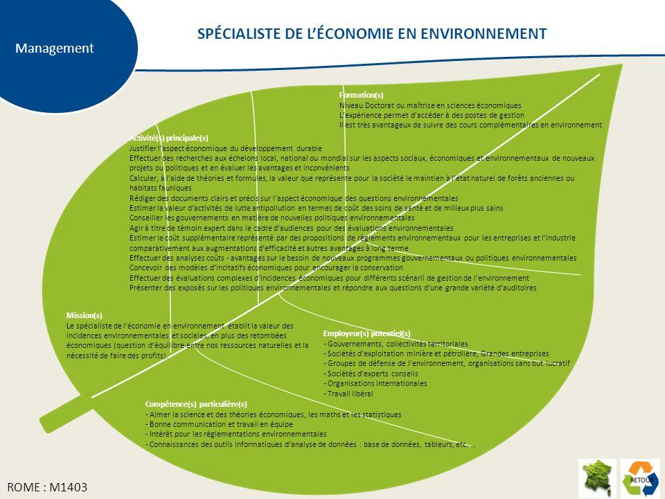 Mission(s) Le spécialiste de léconomie en environnement établit la valeur des incidences environnementales et sociales, en plus des retombées économiques (question déquilibre entre nos ressources naturelles et la nécessité de faire des profits).