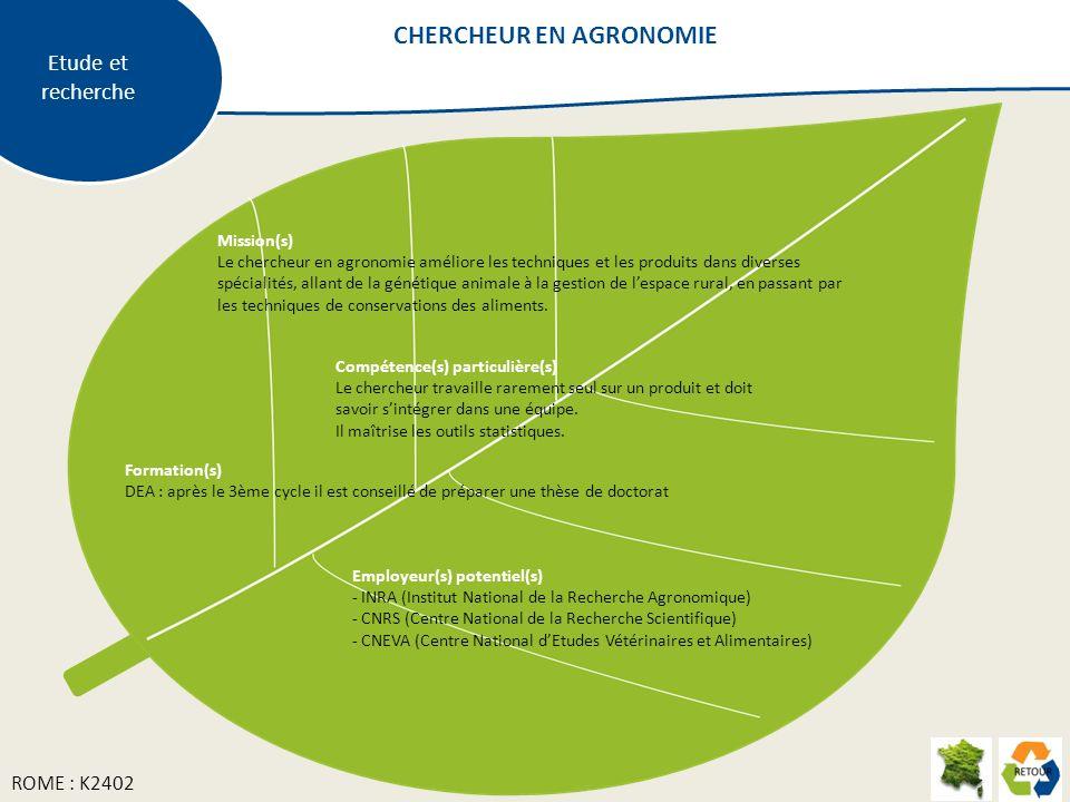 Mission(s) Le chercheur en agronomie améliore les techniques et les produits dans diverses spécialités, allant de la génétique animale à la gestion de