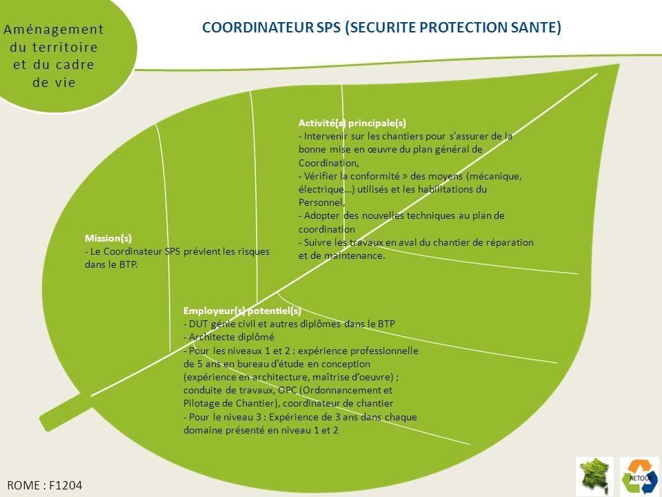 COORDINATEUR SPS (SECURITE PROTECTION SANTE) Aménagement du territoire et du cadre de vie Mission(s) - Le Coordinateur SPS prévient les risques dans le BTP.