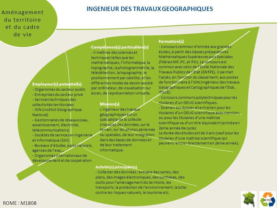 INGENIEUR DES TRAVAUX GEOGRAPHIQUES Aménagement du territoire et du cadre de vie Formation(s) - Concours commun dentrée aux grandes écoles, à partir d