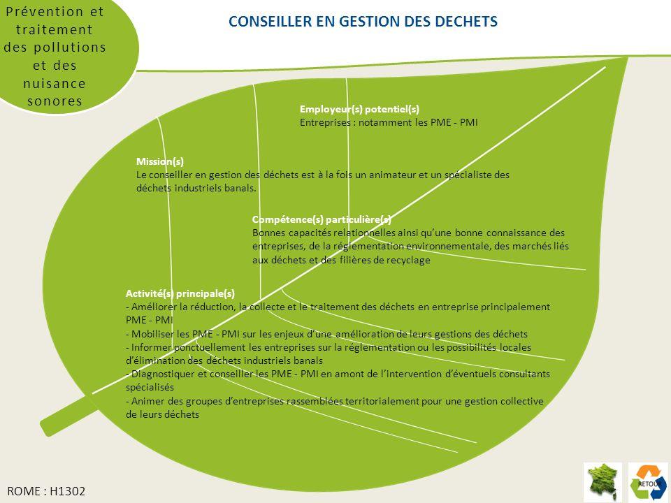 CONSEILLER EN GESTION DES DECHETS Prévention et traitement des pollutions et des nuisance sonores Mission(s) Le conseiller en gestion des déchets est