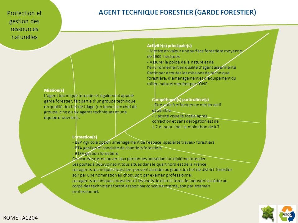 Protection et gestion des ressources naturelles Mission(s) Lagent technique forestier et également appelé garde forestier, fait partie dun groupe tech