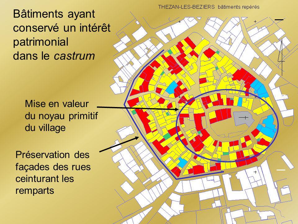 Bâtiments ayant conservé un intérêt patrimonial dans le castrum Mise en valeur du noyau primitif du village Préservation des façades des rues ceintura