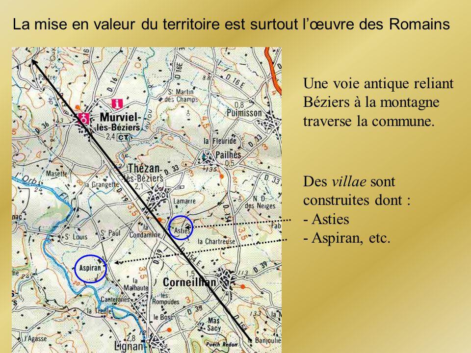 La mise en valeur du territoire est surtout lœuvre des Romains Une voie antique reliant Béziers à la montagne traverse la commune. Des villae sont con