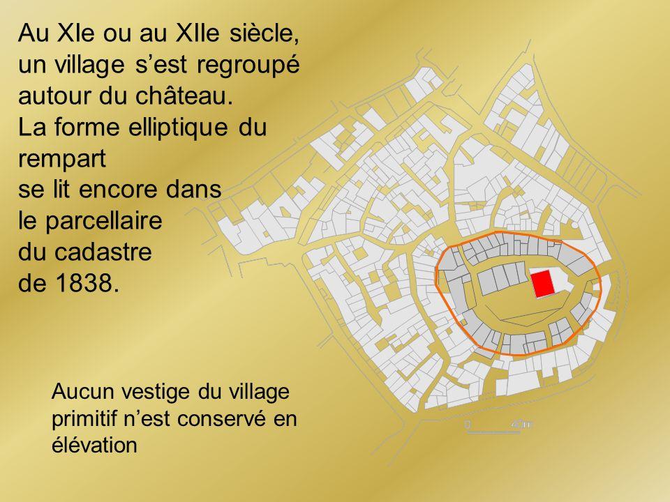 Au XIe ou au XIIe siècle, un village sest regroupé autour du château. La forme elliptique du rempart se lit encore dans le parcellaire du cadastre de