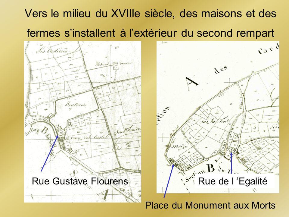 Place du Monument aux Morts Rue Gustave Flourens Vers le milieu du XVIIIe siècle, des maisons et des fermes sinstallent à lextérieur du second rempart