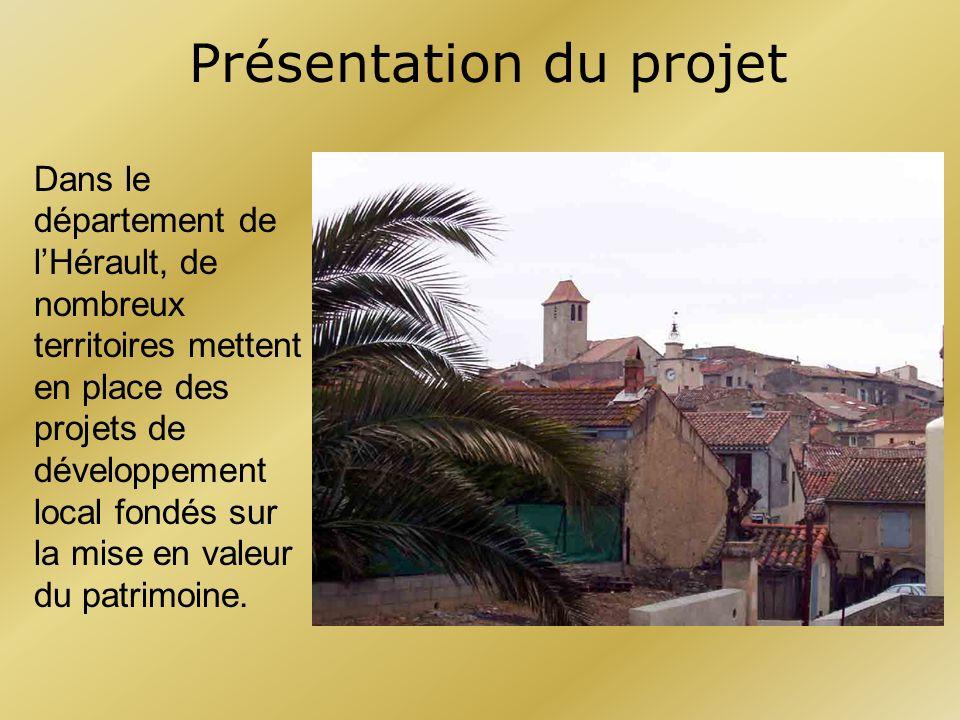 Dans le département de lHérault, de nombreux territoires mettent en place des projets de développement local fondés sur la mise en valeur du patrimoin