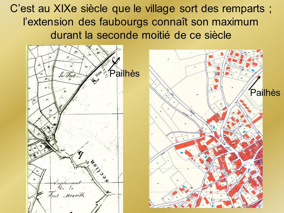 Pailhès Cest au XIXe siècle que le village sort des remparts ; lextension des faubourgs connaît son maximum durant la seconde moitié de ce siècle