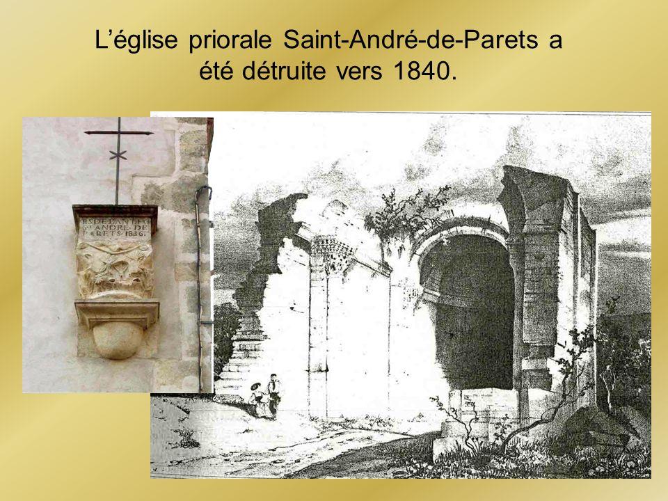 Léglise priorale Saint-André-de-Parets a été détruite vers 1840.