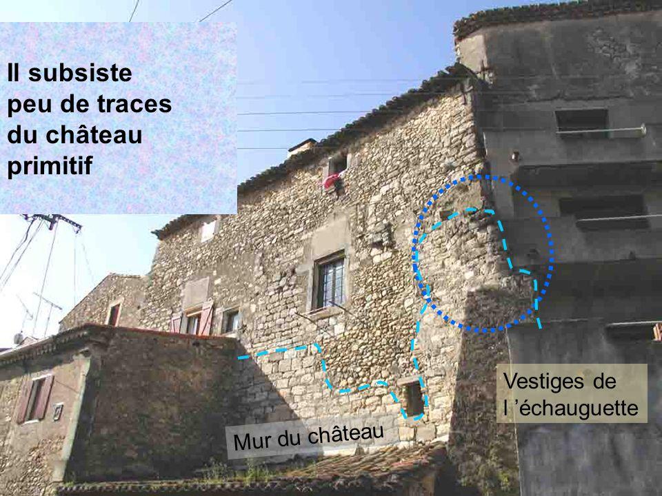 Vestiges de l échauguette Mur du château Il subsiste peu de traces du château primitif