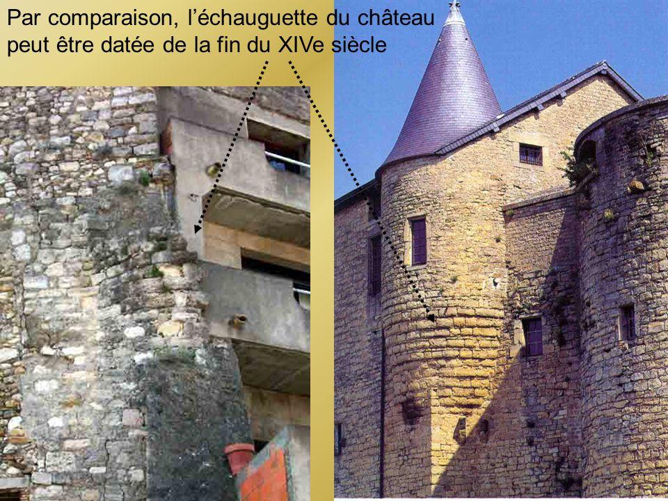 Par comparaison, léchauguette du château peut être datée de la fin du XIVe siècle