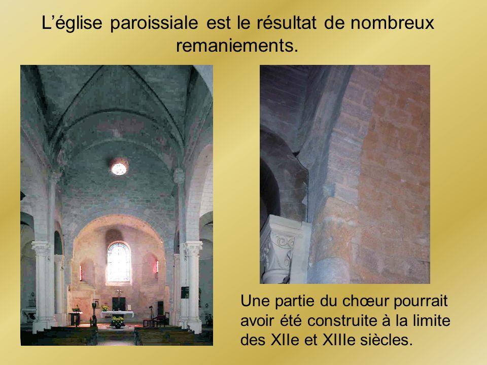 Léglise paroissiale est le résultat de nombreux remaniements. Une partie du chœur pourrait avoir été construite à la limite des XIIe et XIIIe siècles.