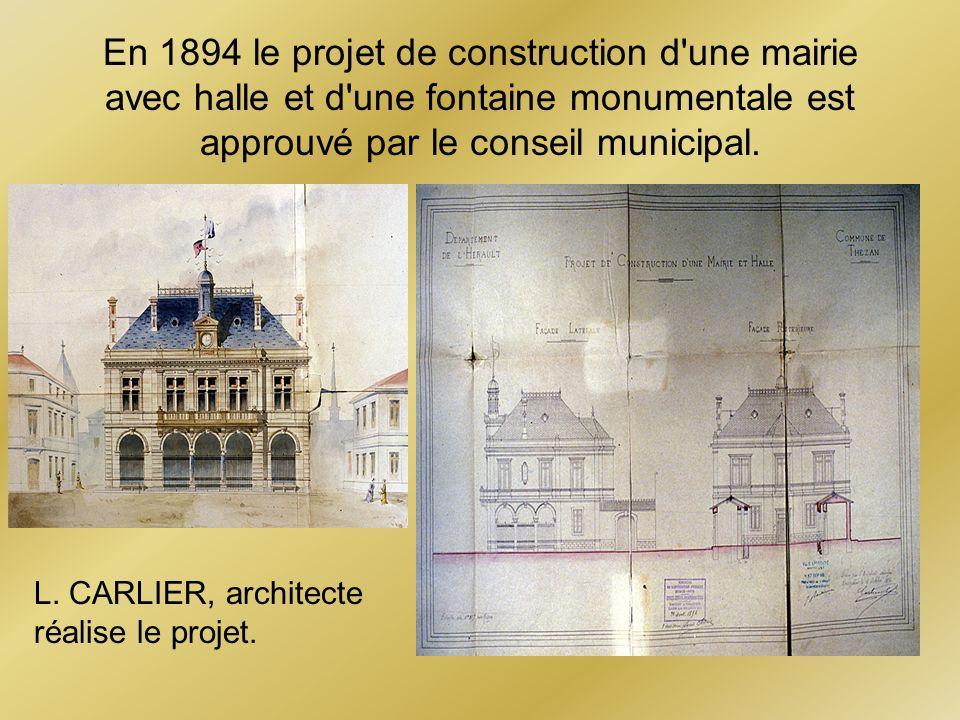 En 1894 le projet de construction d'une mairie avec halle et d'une fontaine monumentale est approuvé par le conseil municipal. L. CARLIER, architecte