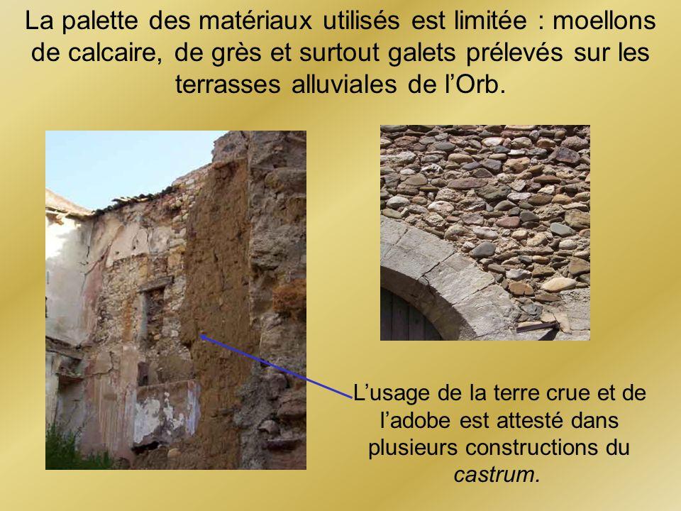 La palette des matériaux utilisés est limitée : moellons de calcaire, de grès et surtout galets prélevés sur les terrasses alluviales de lOrb. Lusage