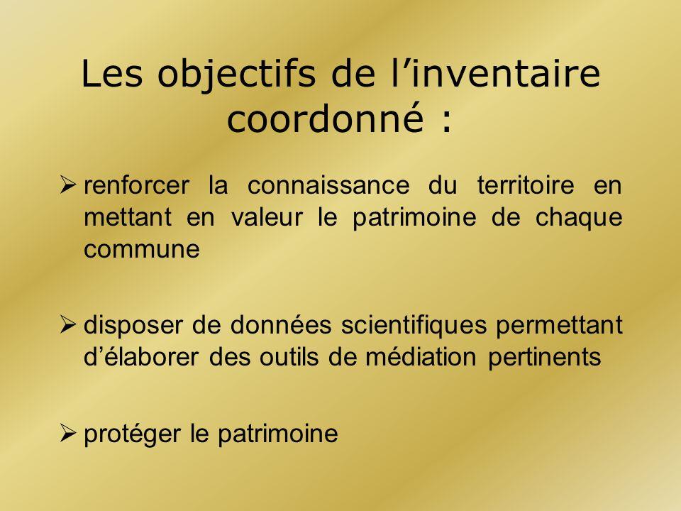 Méthode de lInventaire général des monuments et richesses artistiques de la France Linventaire du patrimoine bâti, conduit par le service régional de lInventaire de la DRAC, suivant une méthode rigoureusement scientifique, est basé sur des normes nationales.